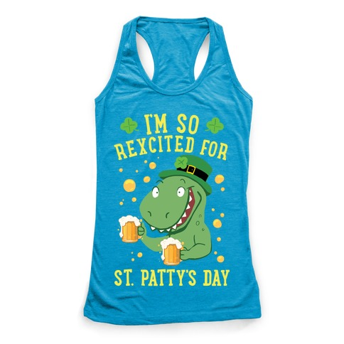 I'm So REXcited For St. Patty's Day Racerback Tank Top