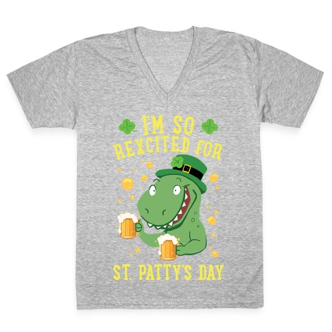 I'm So REXcited For St. Patty's Day V-Neck Tee Shirt