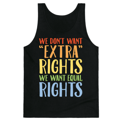 We Don't Want Extra Rights We Want Equal Rights White Font Tank Top
