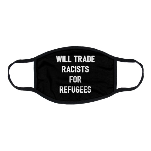Will Trade Racists For Refugees Flat Face Mask