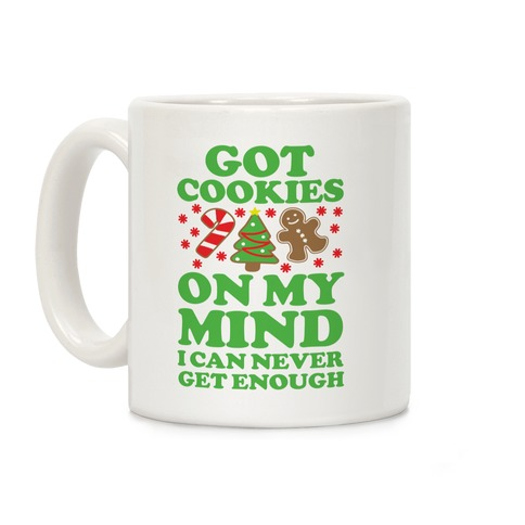 Got Cookies On My Mind Coffee Mug