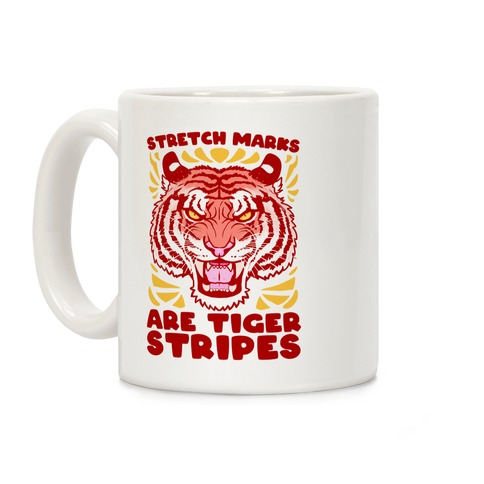 Stretch Marks Are Tiger Stripes Coffee Mug