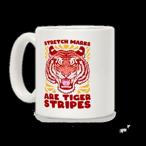 Stretch Marks Are Tiger Stripes Coffee Mug