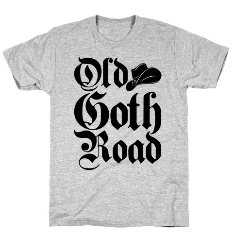 Old Goth Road Parody T-Shirt