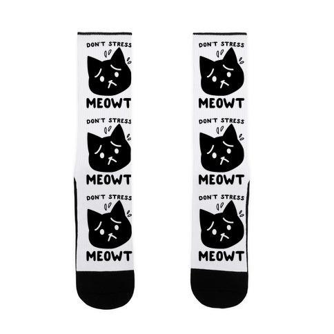 Don't Stress Meowt Sock