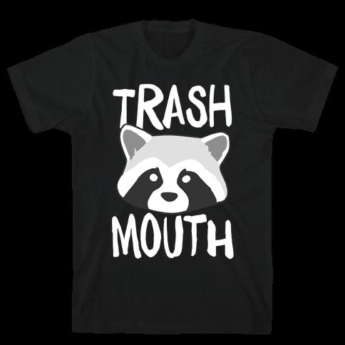 Trash Mouth Mens T-Shirt