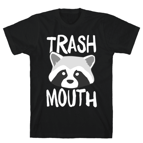 Trash Mouth Mens T-Shirt