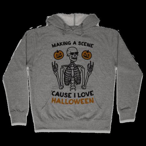 Making A Scene 'Cause I Love Halloween Hooded Sweatshirt