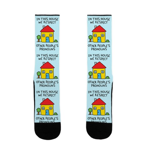 In This House We Respect Other People's Pronouns Sock