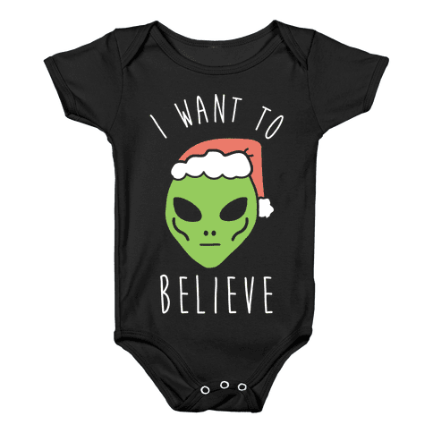 Christmas Alien I Want To Believe Baby Onesy