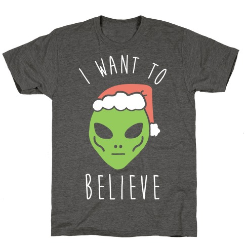 Christmas Alien I Want To Believe T-Shirt
