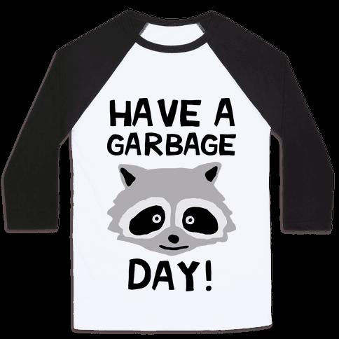 Have A Garbage Day Raccoon Baseball Tee
