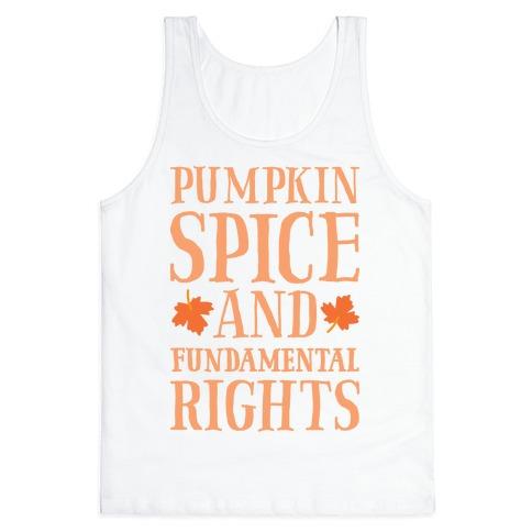 Pumpkin Spice And Fundamental Rights Tank Top
