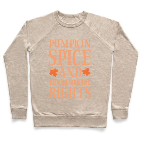 Pumpkin Spice And Fundamental Rights Pullover