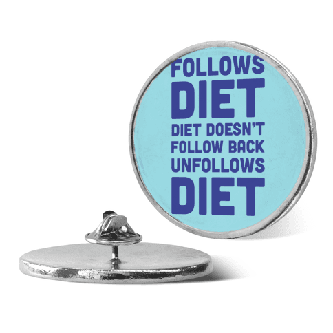 Follows Diet Diet Doesn't Follow Back Unfollows Diet pin