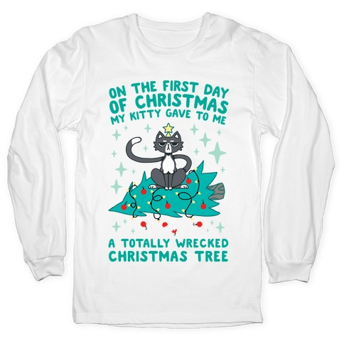 On The First Day Of Christmas My Kitty Gave To Me... Long Sleeve T-Shirt