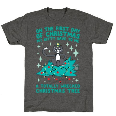 On The First Day Of Christmas My Kitty Gave To Me... T-Shirt