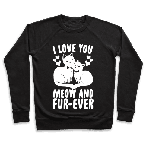 I Love You Meow and Furever - 2 Grooms  Pullover