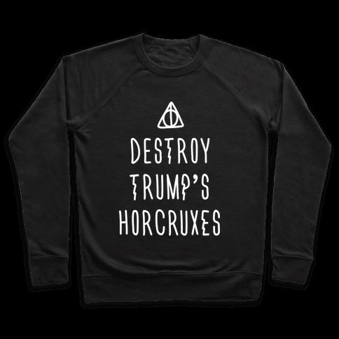 Destroy Trump's Horcruxes Pullover