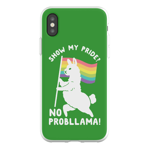 Show my pride? No Probllama Phone Flexi-Case
