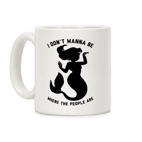 I Don't Wanna Be Where The People Are Coffee Mug