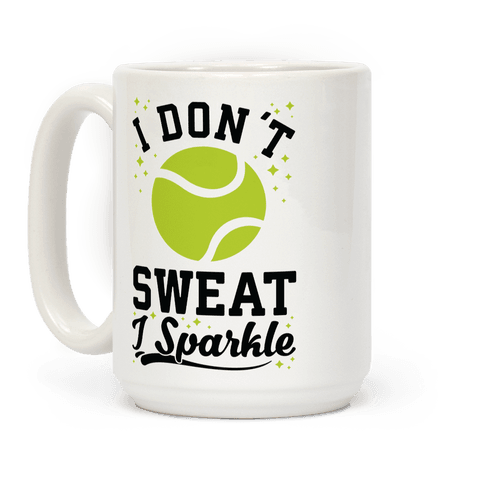I Don't Sweat I Sparkle Tennis Coffee Mug