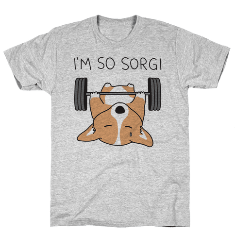 I'm So Sorgi Corgi Mens T-Shirt