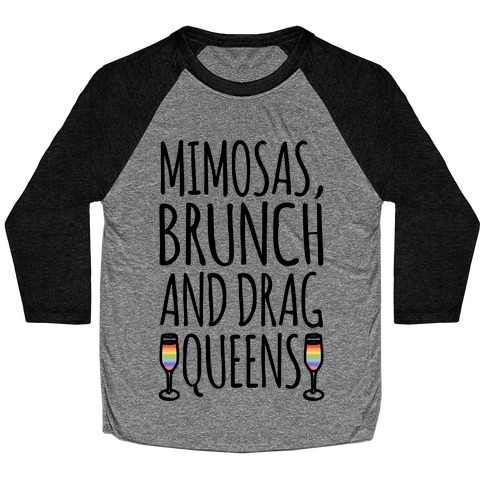 Mimosas Brunch and Drag Queens Baseball Tee