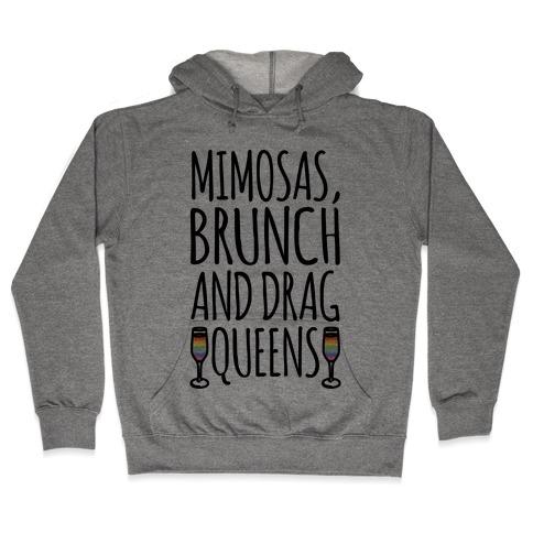 Mimosas Brunch and Drag Queens Hooded Sweatshirt