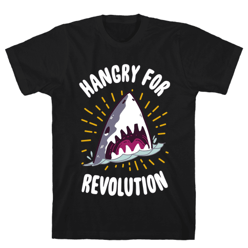 Hangry For Revolution Mens T-Shirt