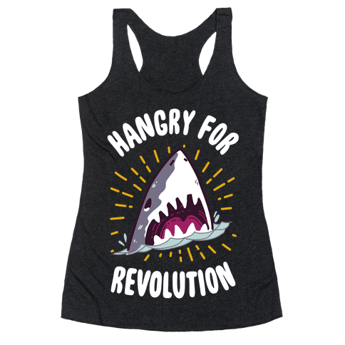 Hangry For Revolution Racerback Tank Top