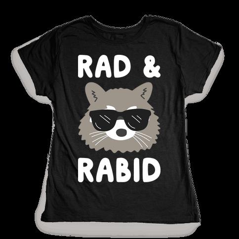 Rad & Rabid Womens T-Shirt