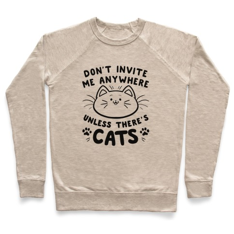 Don't take me anywhere unless there's cats Pullover
