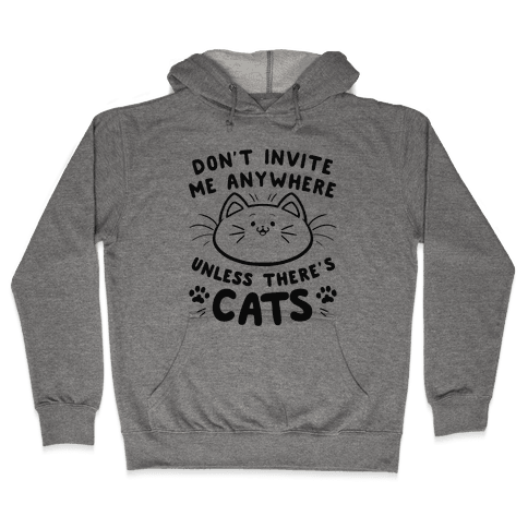 Don't take me anywhere unless there's cats Hooded Sweatshirt