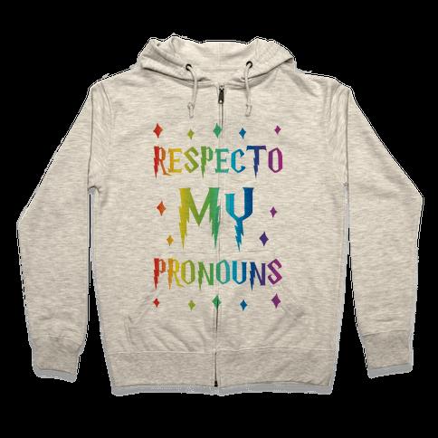 Respecto My Pronouns Zip Hoodie
