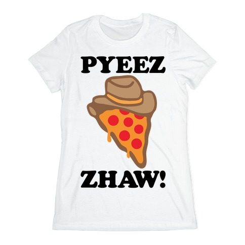 Pyeezzhaw Pizza Cowboy Parody Womens T-Shirt