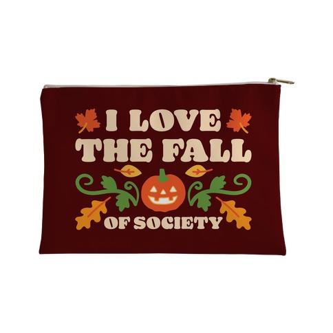 I Love The Fall Of Society Accessory Bag