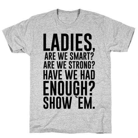 Ladies Show `Em Mens T-Shirt