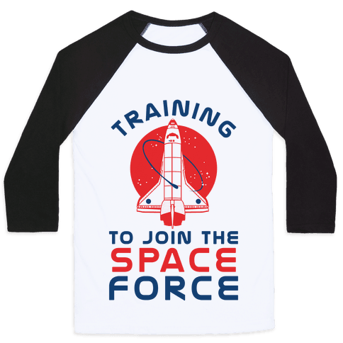 Training to Join the Space Force Baseball Tee