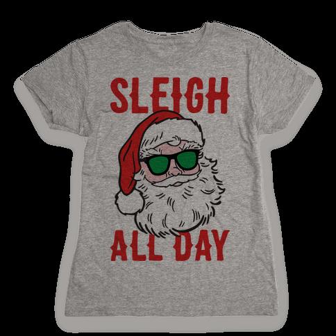 Sleigh All Day Santa Womens T-Shirt