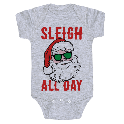 Sleigh All Day Santa Baby Onesy