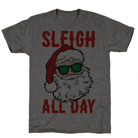 Sleigh All Day Santa Mens T-Shirt
