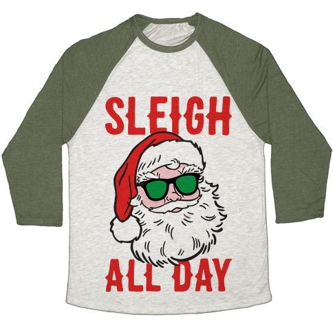 52f0882513 Sleigh All Day Santa Baseball Tee | LookHUMAN