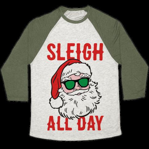 Sleigh All Day Santa Baseball Tee