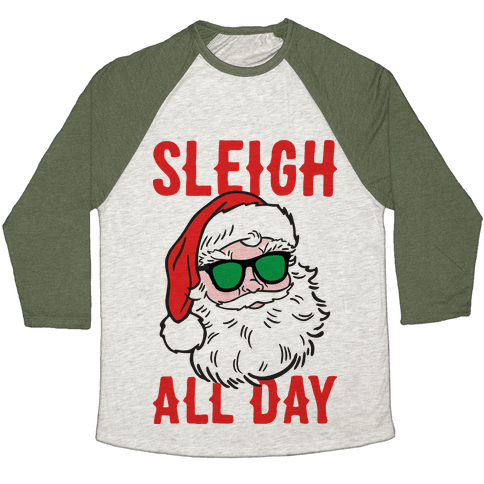 Sleigh All Day Santa Baseball Tee
