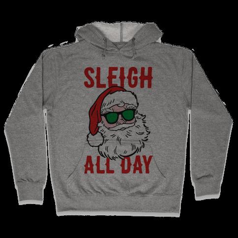 Sleigh All Day Santa Hooded Sweatshirt