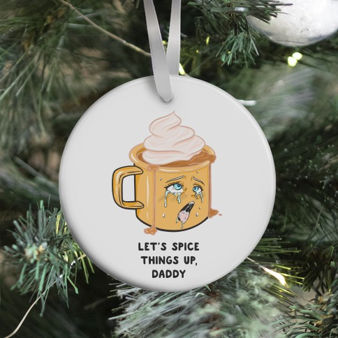 Let's Spice Things Up Daddy Ornament