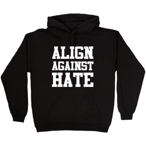 Align Against Hate Hooded Sweatshirt