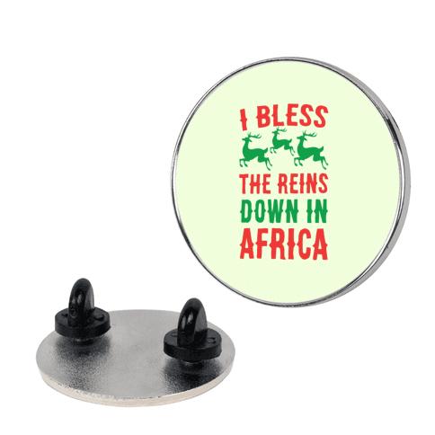I Bless the Reins Down in Africa  pin