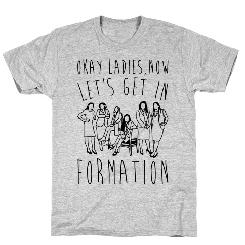Okay Ladies Now Let's Get In Formation Congress Parody T-Shirt